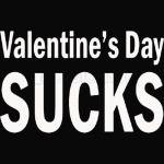I Hate Valentine's Day Sucks