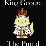 King George the Purr'd