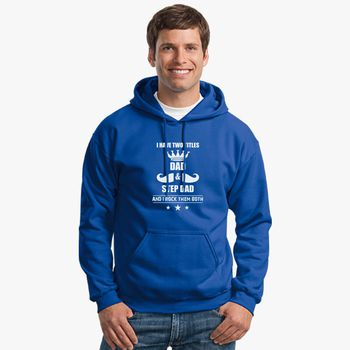 68fd5e7c I Have Two Title Dad and Step Dad, Gift for Father, Father's Day Unisex  Hoodie | Kidozi.com