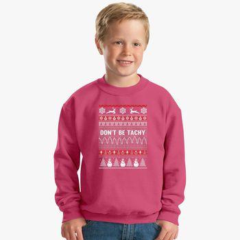 Nurse Christmas Sweater.Don T Be Tachy Nurse Ugly Christmas Sweater Kids Sweatshirt Kidozi Com