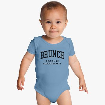 Brunch Because Bloody Mary Baby Onesies Kidozi Com