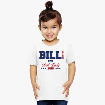 ac04813c2 Bill Clinton For First Lady Toddler T-shirt | Kidozi.com