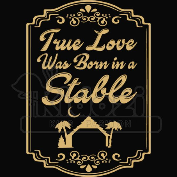True Love Was Born In A Stable Youth T Shirt Kidozi Com