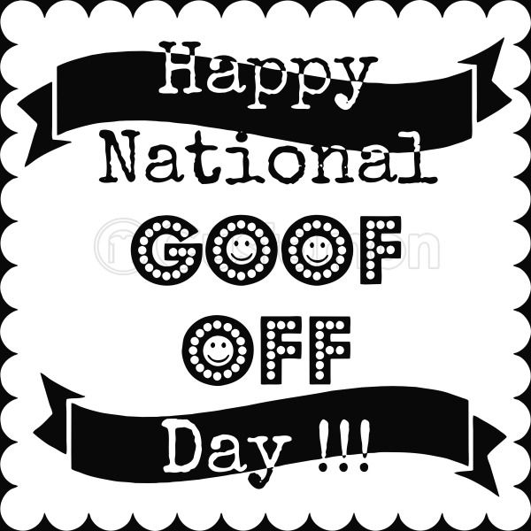 Image result for national goof off day 2019