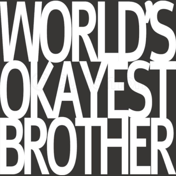 62fa75c6 Worlds Okayest Brother Youth T-shirt | Kidozi.com