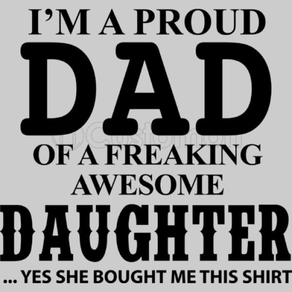 79ed13ec I'm A Proud Dad of A Freaking Awesome Daughter Men's T-shirt ...