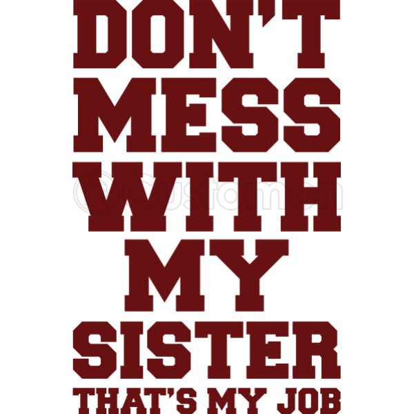 Don\'t mess with my Sister that\'s my job Apron | Kidozi.com