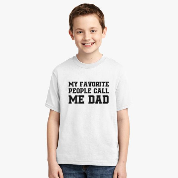 1b76e701 My Favorite People Call Me Dad Youth T-shirt | Kidozi.com