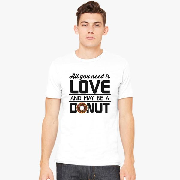 d648855c All You Need Is Love and Maybe a Donut Men's T-shirt | Kidozi.com