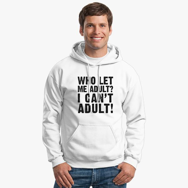 man child childish adulting Kids Unisex Hoodie BEING AN ADULT IS NOT FOR ME