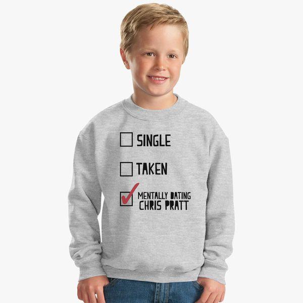 Mentally dating Chris Pratt Kids Sweatshirt | Kidozi com