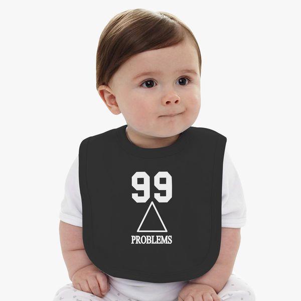 99 Problems Baby Bib