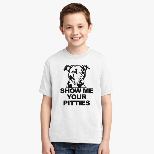 169ae135 Funny Pitbull - Show me your pitties Youth T-shirt | Kidozi.com