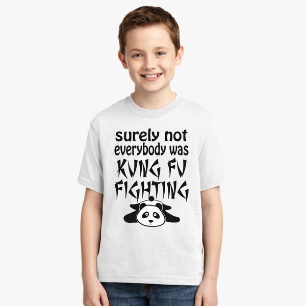 bc7e3acd0 Surely Not Everybody was Kung Fu Fighting panda Youth T-shirt | Kidozi.com
