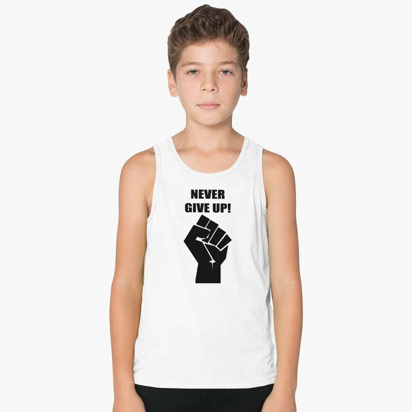 3ff8bc4a0df391 never give up Kids Tank Top