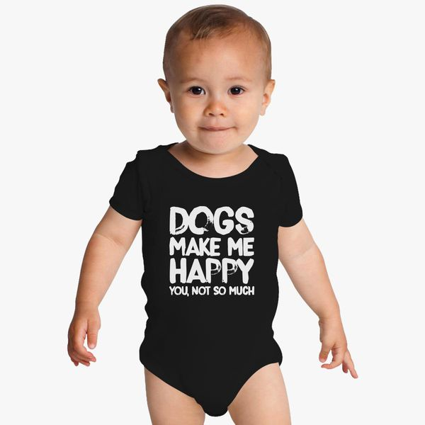 6e10175f9 Dogs Make Me Happy Baby Onesies | Kidozi.com