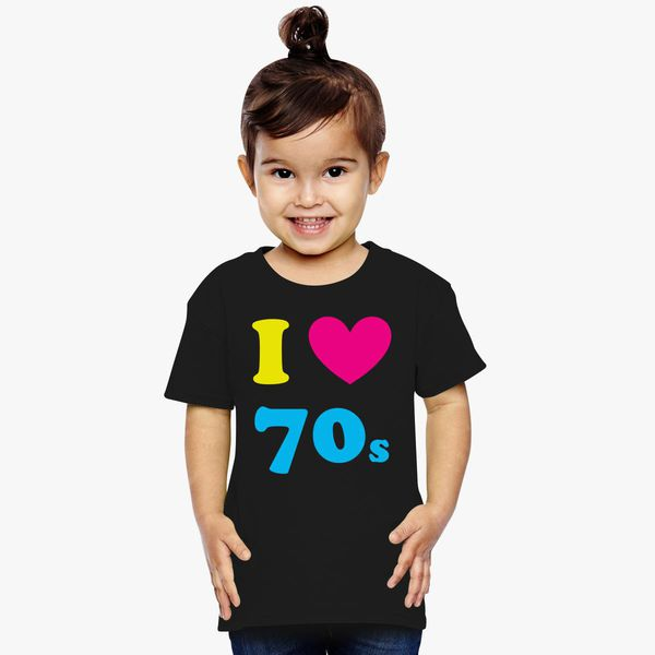 5e5de762 I LOVE THE 70s Toddler T-shirt | Kidozi.com