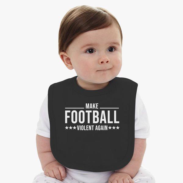 Unique Funny T Shirt   Make Football Violent Again Baby Bib | Kidozi.com