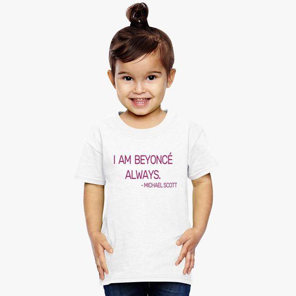 92057ce07 I am Beyonce Always Toddler T-shirt | Kidozi.com