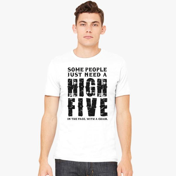 5XL SOME PEOPLE NEED HIGH FIVE MENS T SHIRT FUNNY NEW QUALITY DESIGN S