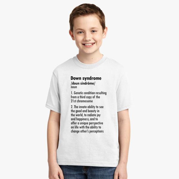 DOWN SYNDROME DEFINITION Youth T-shirt | Kidozi com