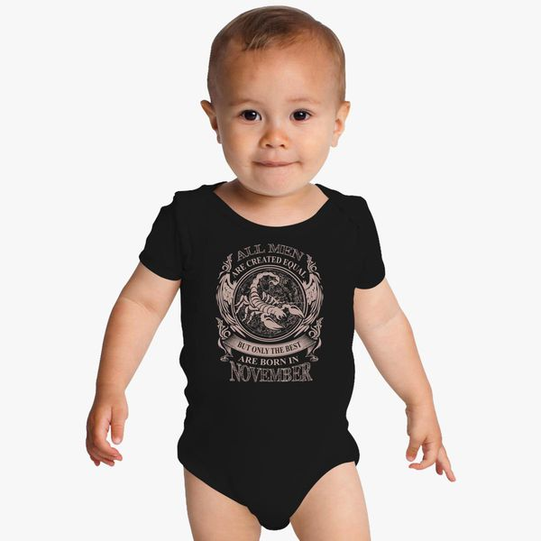 All men are created equal but only the best are born in November Baby  Onesies  dc22c1165