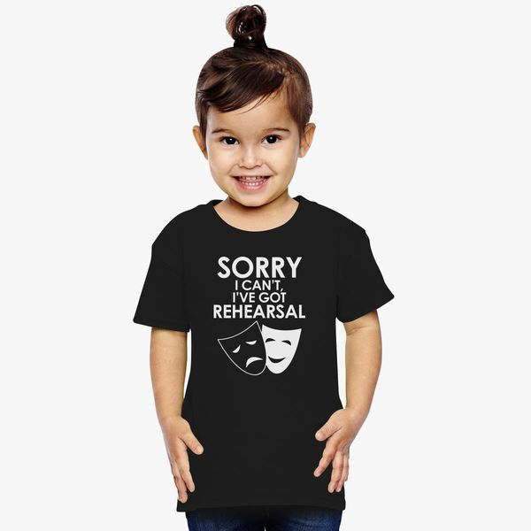 0f0255ec Sorry I can't, I've got Rehearsal Toddler T-shirt | Kidozi.com