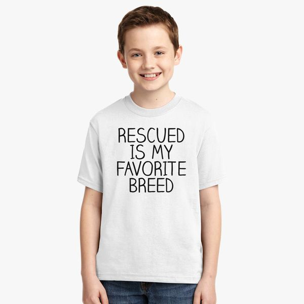 bb718afd0 Rescue Is My Favorite breed, Funny Cat Dog Lover Youth T-shirt   Kidozi.com