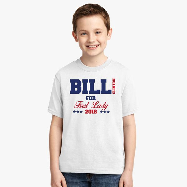 56722c4e7 Bill Clinton For First Lady Youth T-shirt | Kidozi.com