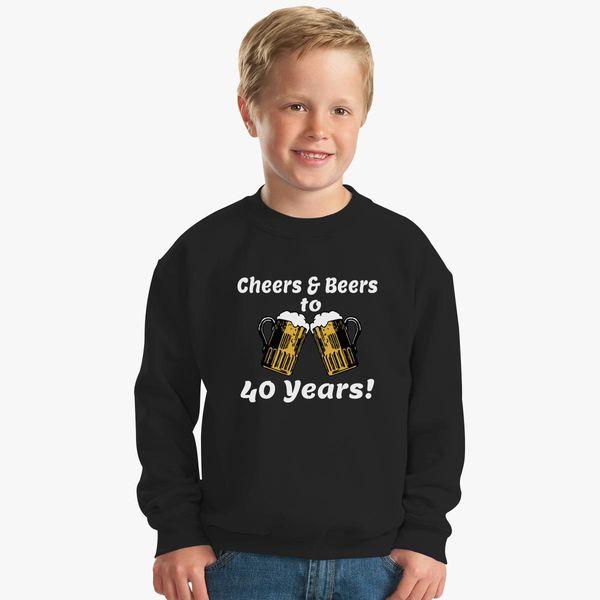 Cheers And Beers 40th Birthday Present Turning 40 Years Old Kids Sweatshirt Change Style