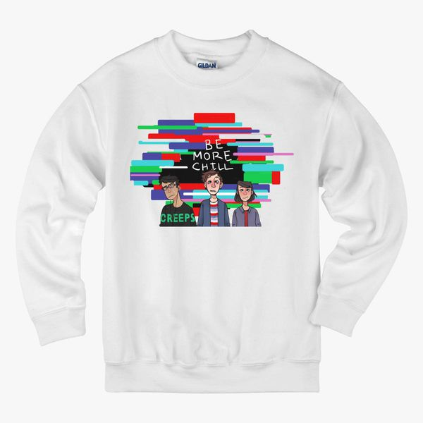 Be More Chill Kids Sweatshirt Kidozicom