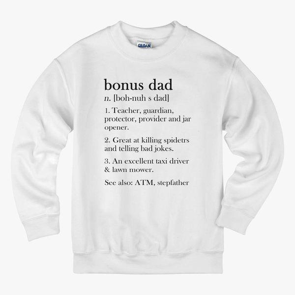 e7ccea54 Happy Fathers Day Bonus Dad Definition Kids Sweatshirt | Kidozi.com