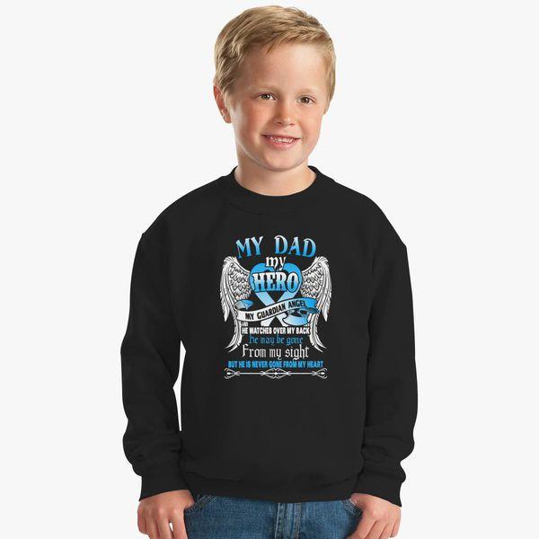eb14b3f8f My Dad My Hero My Guardian Angel Kids Sweatshirt | Kidozi.com