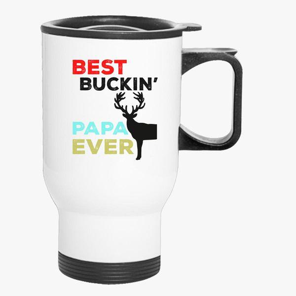 362d379da Best Buckin Papa Ever Travel Mug | Kidozi.com