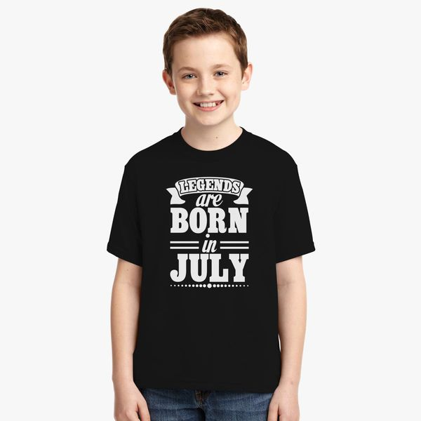 7224fa3b Legends Are Born in JULY Youth T-shirt | Kidozi.com