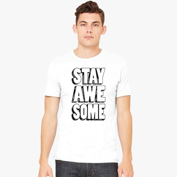 01935aaf9 stay awesome Men's T-shirt | Kidozi.com