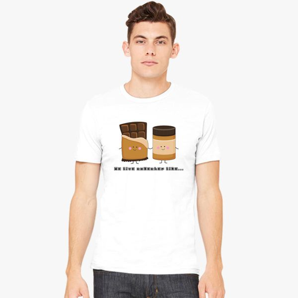 24c6a627 We Go Together Like Peanut Butter and Chocolate Men's T-shirt +more