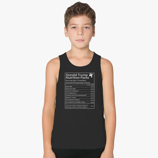 5fa82c023 Donald Trump Nutrition Facts Make America Great Kids Tank Top ...