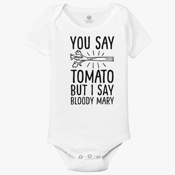 845750c8f You say tomato but I say bloody Mary Baby Onesies   Kidozi.com