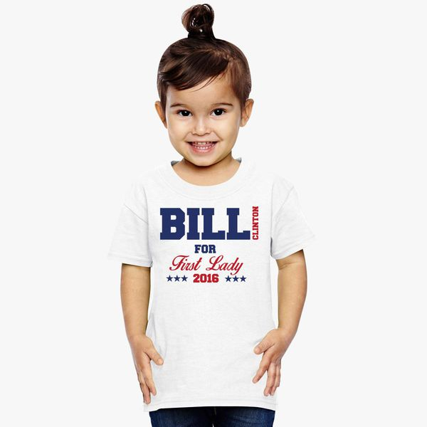7f450bbf0 Bill Clinton For First Lady Toddler T-shirt | Kidozi.com